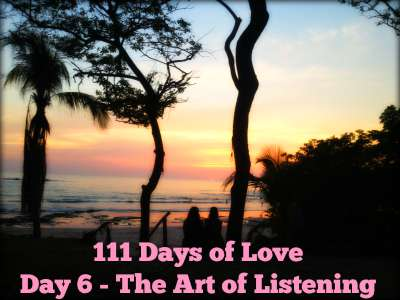 111 Days of Love – Day 6 – The Art of Listening